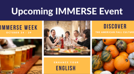 Upcoming Immerse Event:  October 24 - 29